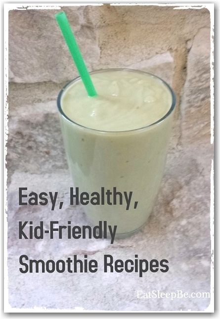 ... easy, healthy, kid-friendly smoothie recipes your family will love