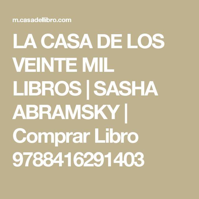 LA CASA DE LOS VEINTE MIL LIBROS   SASHA ABRAMSKY   Comprar Libro 9788416291403