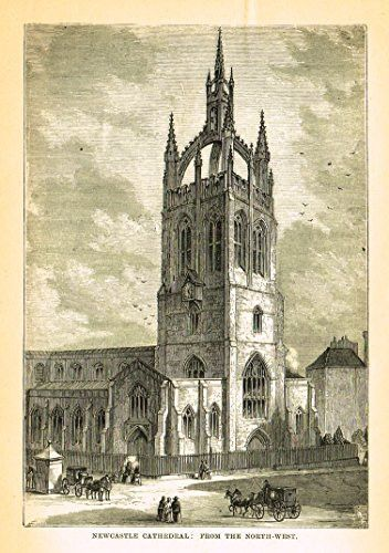 Our National Cathedrals - NEWCASTLE CATHEDRAL - Wood Engraving - 1887