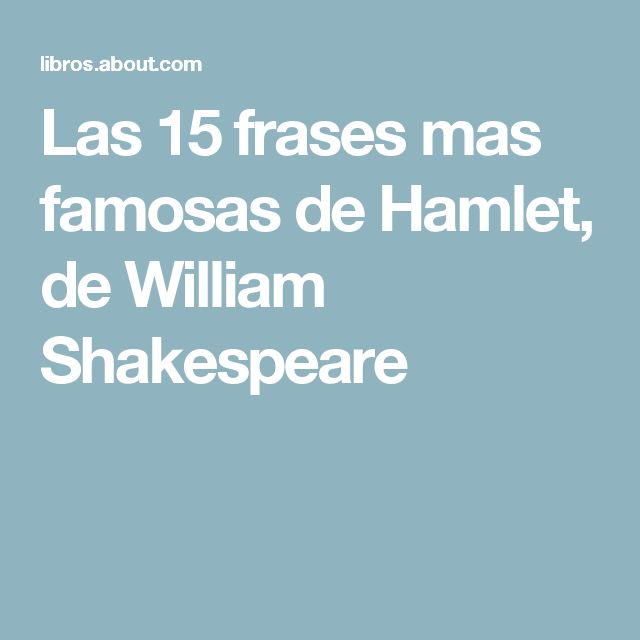 Las 15 frases mas famosas de Hamlet, de William Shakespeare