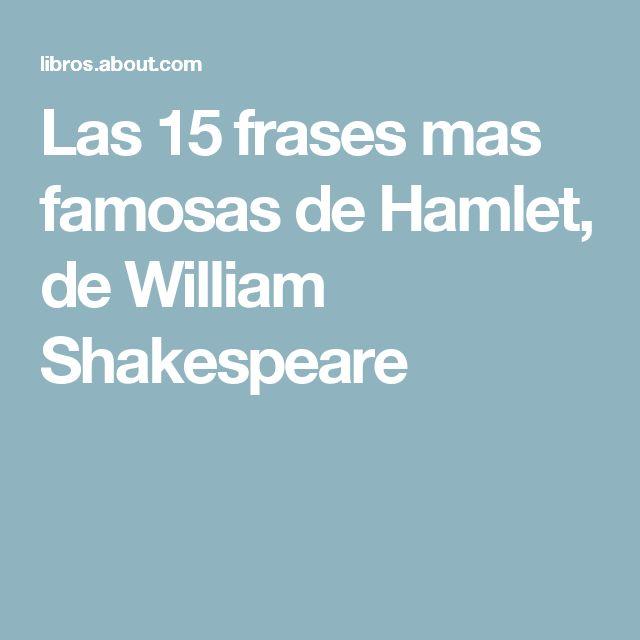 Las 15 frases mas famosas de Hamlet, de William Shakespeare