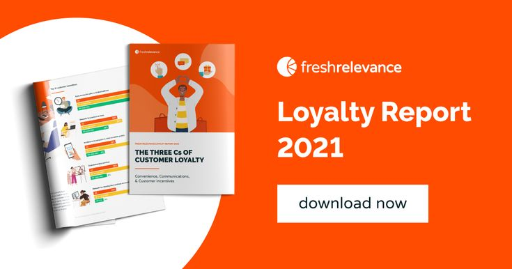 The three Cs of Customer Loyalty - Fresh Relevance Loyalty Report