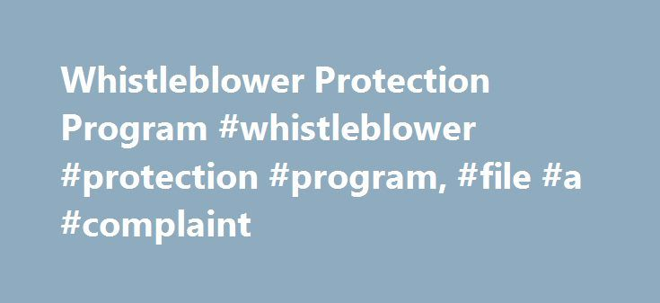Whistleblower Protection Program #whistleblower #protection #program, #file #a #complaint http://dating.nef2.com/whistleblower-protection-program-whistleblower-protection-program-file-a-complaint/  # UNITED STATES DEPARTMENT OF LABOR File A Complaint File a discrimination complaint if your employer has retaliated against you for exercising your rights as an employee. If you have been punished or retaliated against for exercising your rights under the OSH Act, you must file a complaint with…