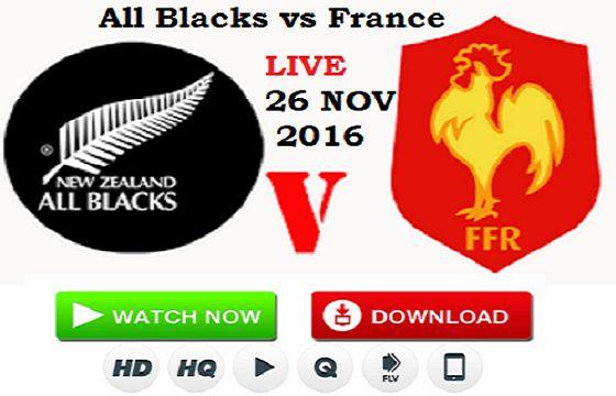 LIVE STREAM : Watch All Blacks vs France Rugby Live Stream 26 November 2016 - Live Stream Rugby