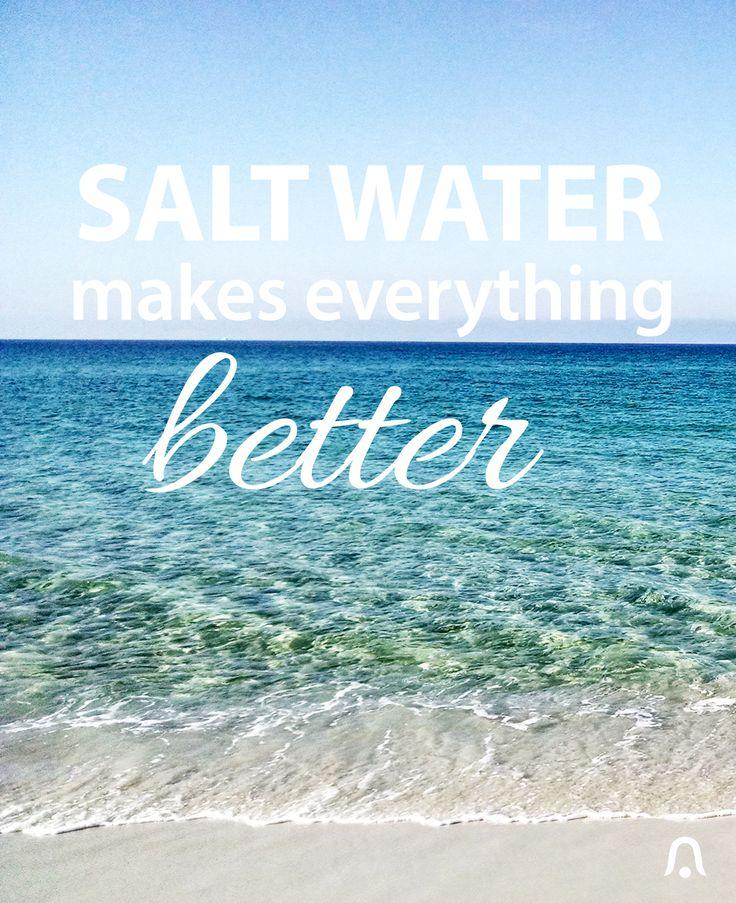 Salt Water Makes Everything Better. #Everything #Florida