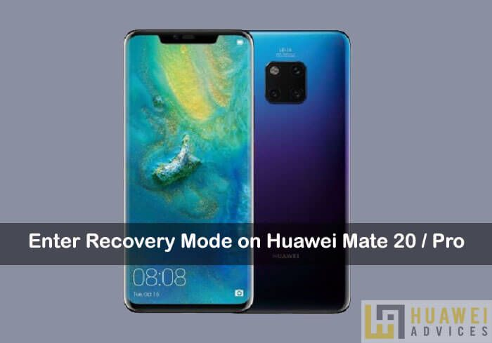 How To Enter Recovery Mode On Huawei Mate 20 Mate 20 Pro