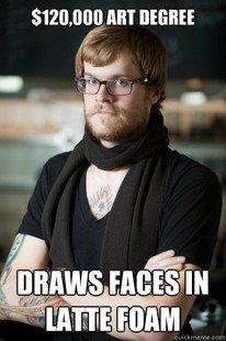 hipsterDraw Faces, Art Degree, Starbucks Employee, Real Life, Lol Memes, Art Major, So True, Hipster Barista