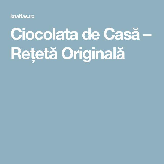 Ciocolata de Casă – Rețetă Originală