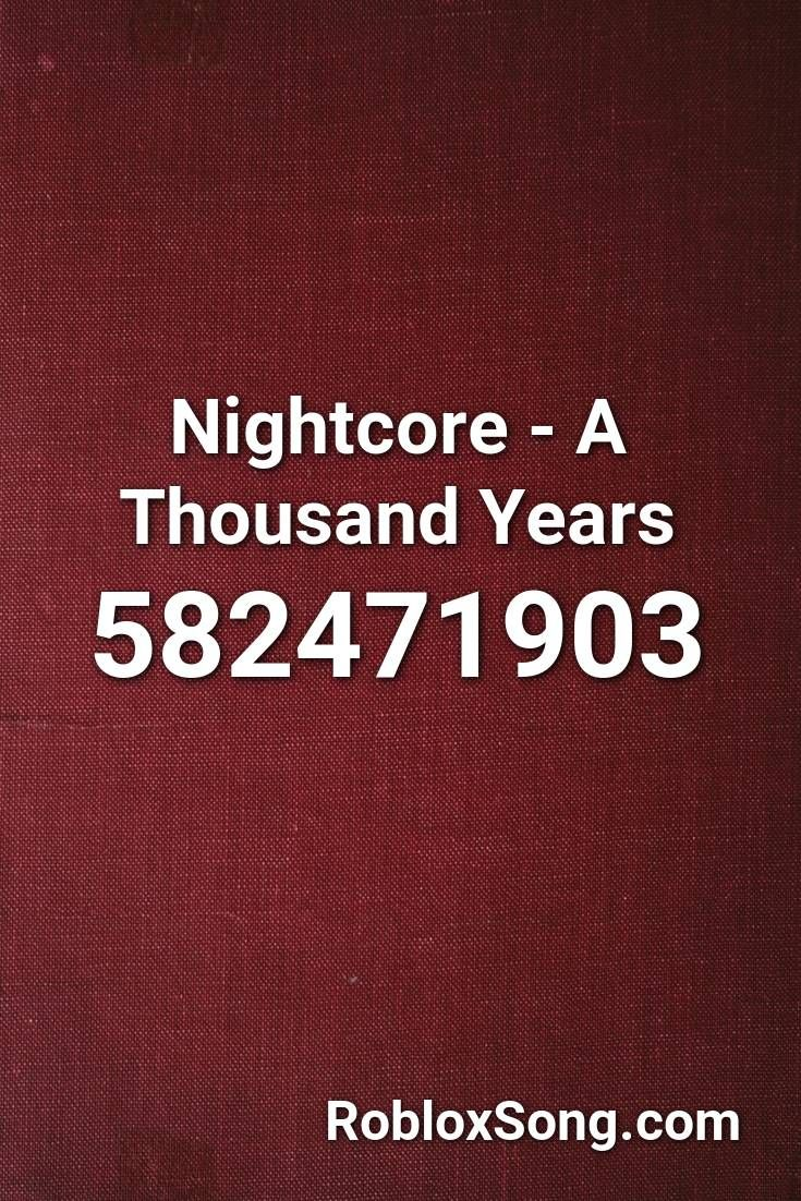 Nightcore A Thousand Years Roblox Id Roblox Music Codes In 2021 Roblox Nightcore Castle Crashers