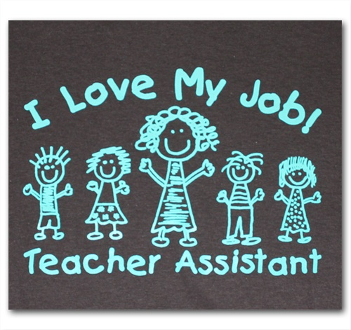 I Love My Job Teacher Assistant