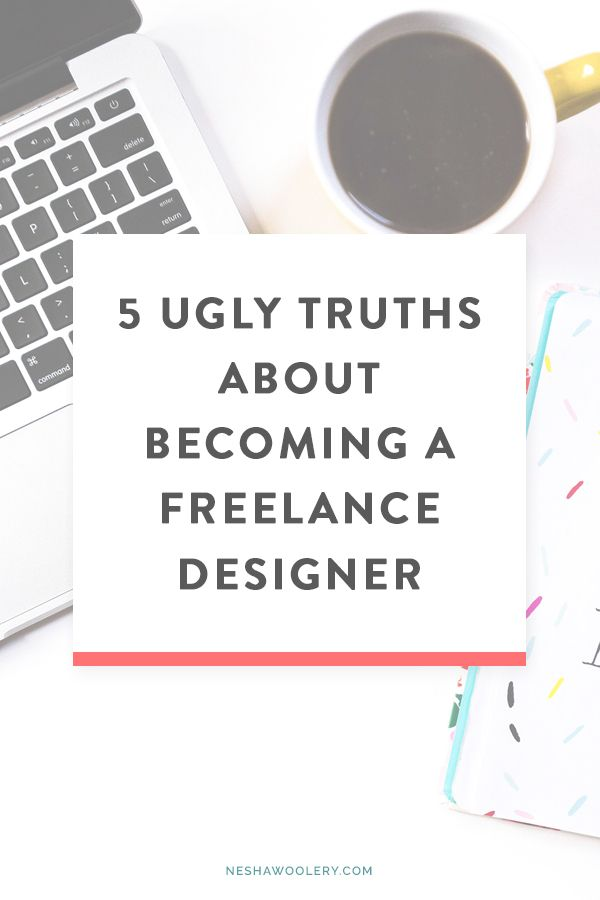 5 ugly truths about becoming a freelance designer