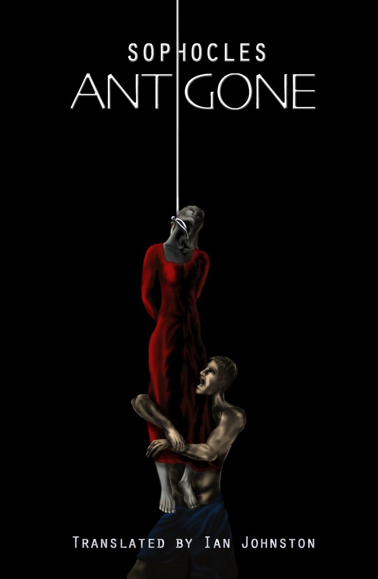 best ideas about antigone theatre posters antigone by sophocles translated by ian johnston cover illustration design