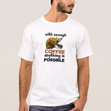 Enough Coffee T-Shirt - tap, personalize, buy right now!