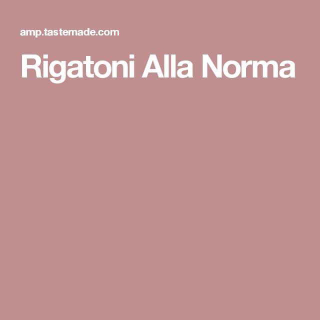 Rigatoni Alla Norma
