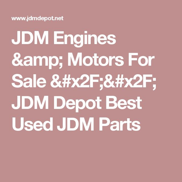 JDM Engines & Motors For Sale // JDM Depot Best Used JDM Parts