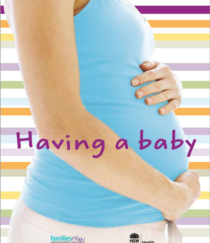 Having a baby - NSW Health. This book gives you information about how to look after yourself and your baby in pregnancy and the busy weeks after the birth. It's about what to expect in labour and birth and how to make informed decisions about your care. The book is also about your emotional wellbeing – this is part of a healthy pregnancy too.