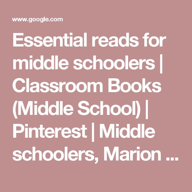 Essential reads for middle schoolers | Classroom Books (Middle School) | Pinterest | Middle schoolers, Marion county school board and Marion county schools