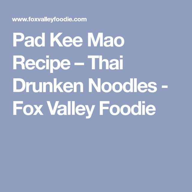 Pad Kee Mao Recipe – Thai Drunken Noodles - Fox Valley Foodie