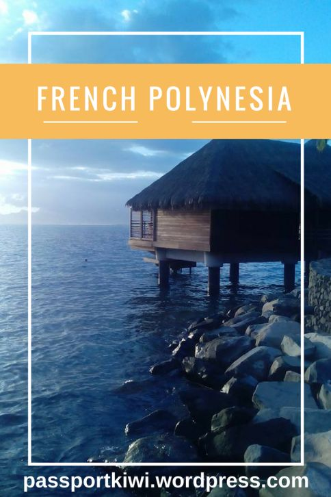 What to do when you travel to the three beautiful French Polynesian islands of Tahiti, Moorea, and Bora Bora. Travel blog Passport Kiwi is here to give you some ideas!