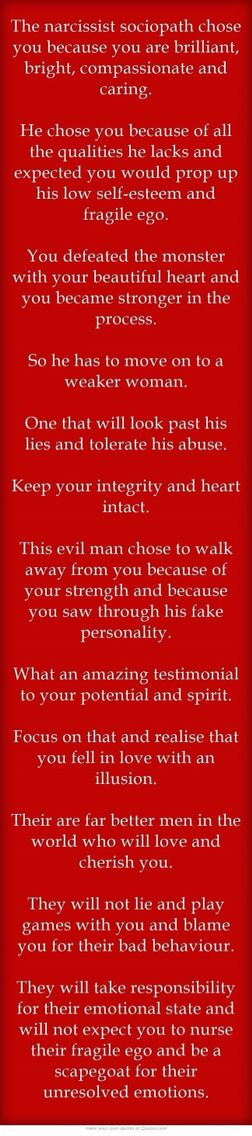 """""""He walked away because you saw through his fake personality!!!"""" So true! He knew I fell out of love!"""