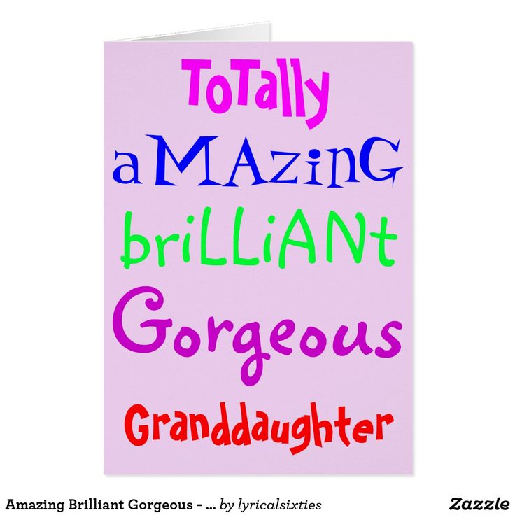 "Amazing Brilliant Gorgeous - Personalised Birthday Card The front of this Happy Birthday greetings card reads ""To a totally amazing, brilliant, gorgeous"" and you can personalise it for any freind or relative. Say to a ""totally amazing, brilliant, gorgeous granddaughter"". Inside it has the greeting ""Happy Birthday"""