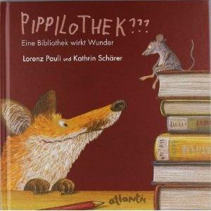 Pippilothek??? Eine Bibliothek wirkt Wunder: Amazon.de: Lorenz Pauli, Kathrin Schärer (Illustratorin): Bücher