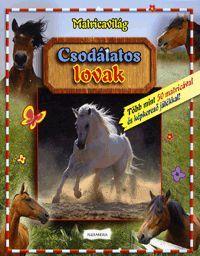 Csodálatos lovak könyv - Dalnok Kiadó Zene- és DVD Áruház - Gyerek- és ifjúsági könyvek - Ifjúsági ismeretterjesztő