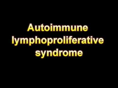 AUTOIMMUNE LYMPHOPROLIFERATIVE SYNDROME - Watch the complete playlist on Youtube.