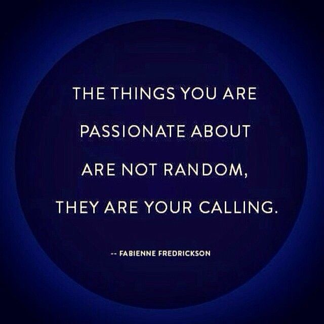 Passion is your calling