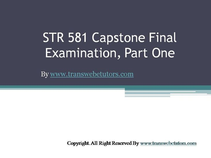 Find STR 581 Capstone Final Examination Part One UOP Help which contains entire course question and answers, etc. and remove every confusion about the subject by taking these tutorials. TransWebeTutors.com also provide Homework Assignment, Final Exam Study Guides, University of phoenix DQ, etc