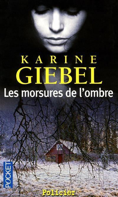 LES LIVRES de K79 » Archives du Blog » Karine Giebel – Les morsures de l'ombre