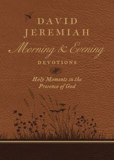 MysteriesEtc: Review:   David Jeremiah Morning and Evening Devot...