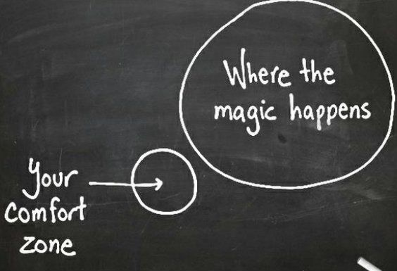 Don't be afraid to move outside your comfort zone.