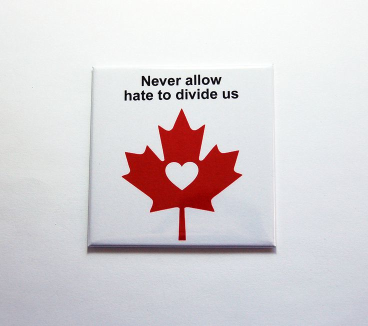 Canada Magnet, Maple Leaf, Fridge magnet, Canada Day, Never allow hate to divide us, Canada, anti-terrorism, Support Quebec (7228) by KellysMagnets on Etsy
