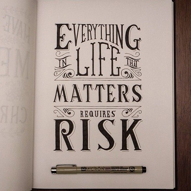 'Everything in life that matters requires risk' - Beautiful hand lettering by…