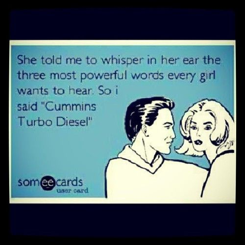 I just LOVE the sound of a cummins diesel! This is something Brandon would do/say. Gotta love a guy with a diesel:)
