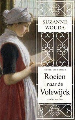 Roeien naar de Volewijck - Suzanne Wouda - Een beeldende historische roman over Amsterdam en Haarlem in de zeventiende eeuw, het Burgerweeshuis en het Dolhuys. Flora en Mare groeien samen op in het Burgerweeshuis. Na die tijd verliezen ze elkaar uit het oog. Flora trouwt een rijke koopman, Mare belandt in de prostitutie.