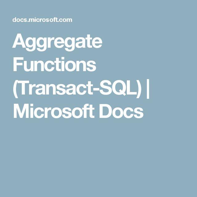 Aggregate Functions (Transact-SQL) | Microsoft Docs