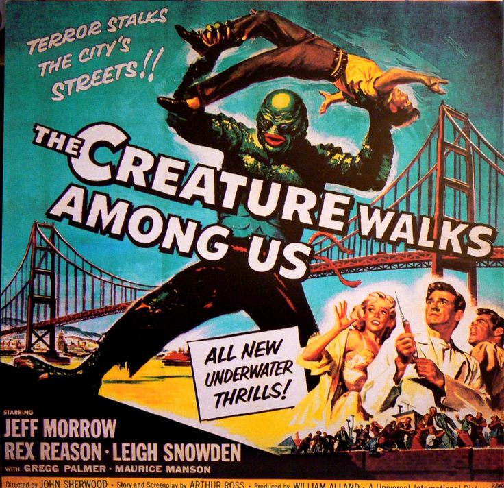 vintage sci-fi movie posters | The Creature Walks Among Us (1956). Directed by John Sherwood. Raising ...