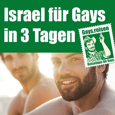 So lernen Gays Israel in 3 Tagen kennen. Eine packende Gayreise nach Tel Aviv, Jerusalem und ans Tote Meer.