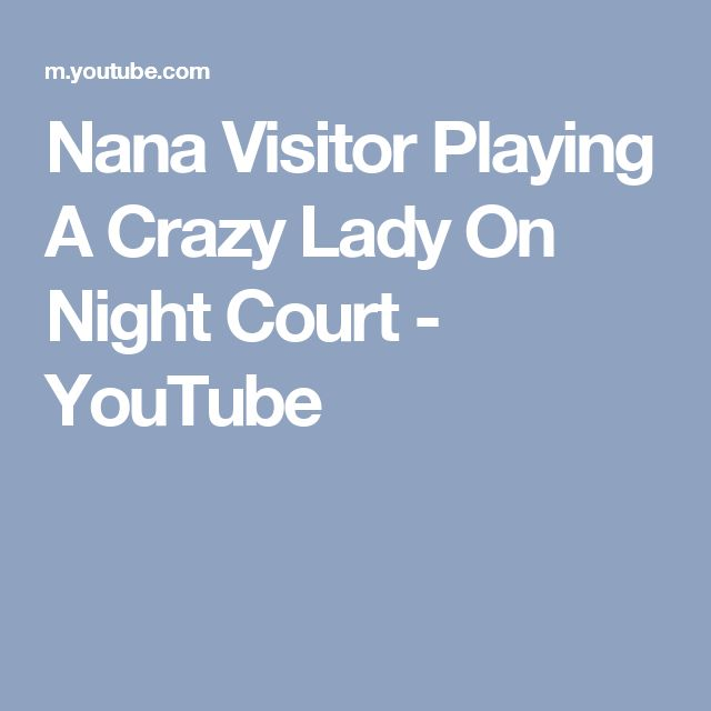 Nana Visitor Playing A Crazy Lady On Night Court - YouTube