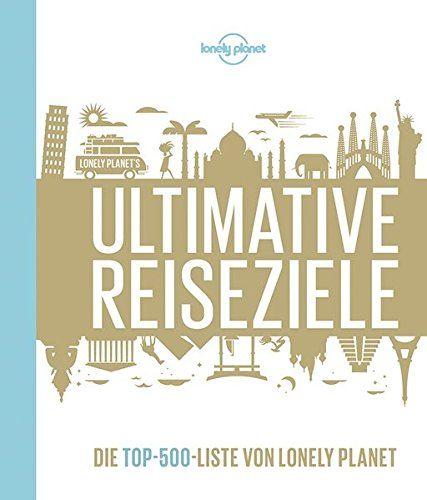 Lonely Planets Ultimative Reiseziele: Die Top-500-Liste v... https://www.amazon.de/dp/3829715471/ref=cm_sw_r_pi_dp_x_RI1KzbDT4S4KR