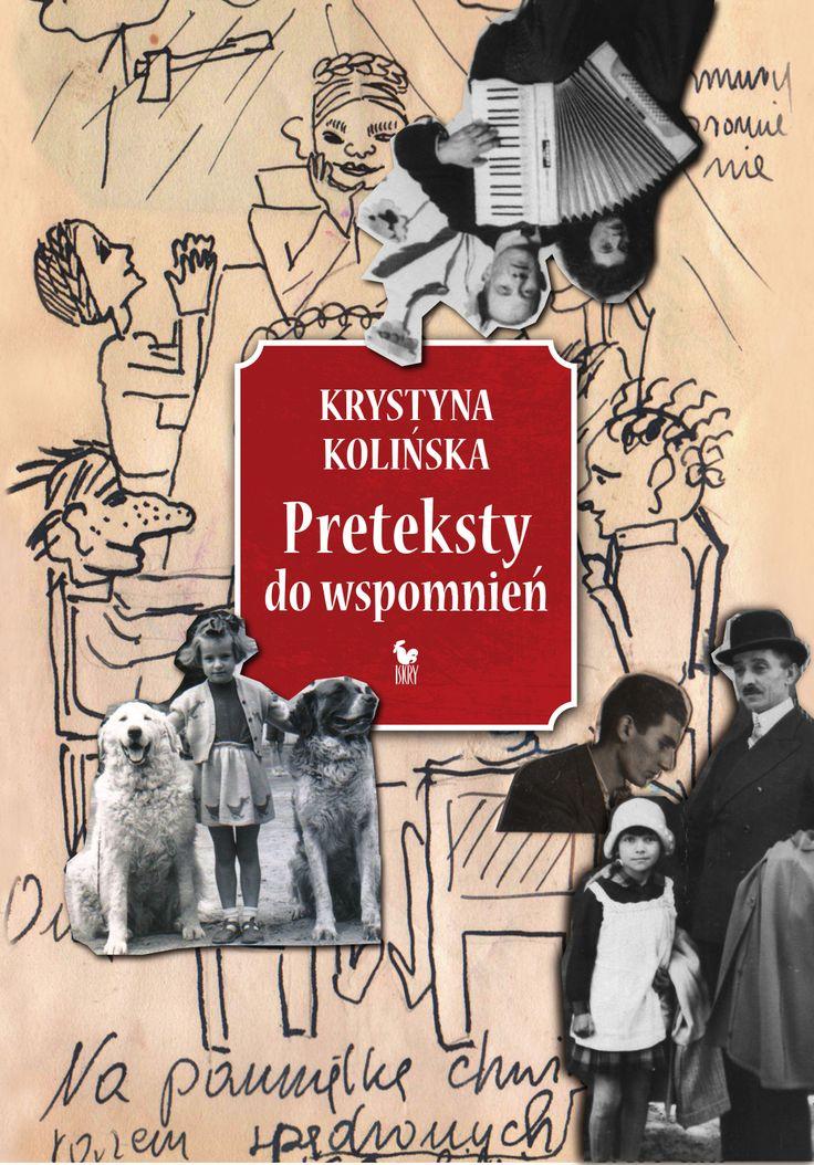 """""""Preteksty do wspomnień"""" Krystyna Kolińska Cover by Andrzej Barecki Published by Wydawnictwo Iskry 2014"""