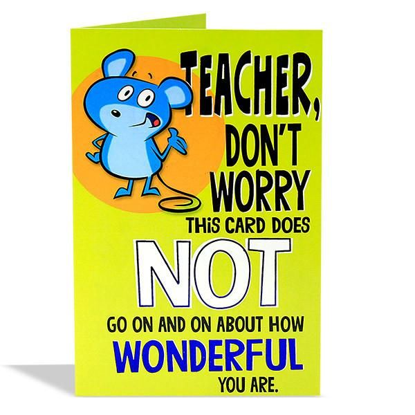Favorite Teacher Greeting Card Teacher Don't Worry This Card Does Not Go On And On About How Wonderful You Are.. But this one does!, You're a fantastic teacher one in a million you're wonderful. Supportive wise and fun too Really terrific ! You're amazing wow so great!, You are simply fabulous Teacher you are my favorite!.. Card Size : 18.5 * 12.5cm.   Rs. 70   Shop Now   https://hallmarkcards.co.in/collections/teachers-day/products/cards-for-teachers-day