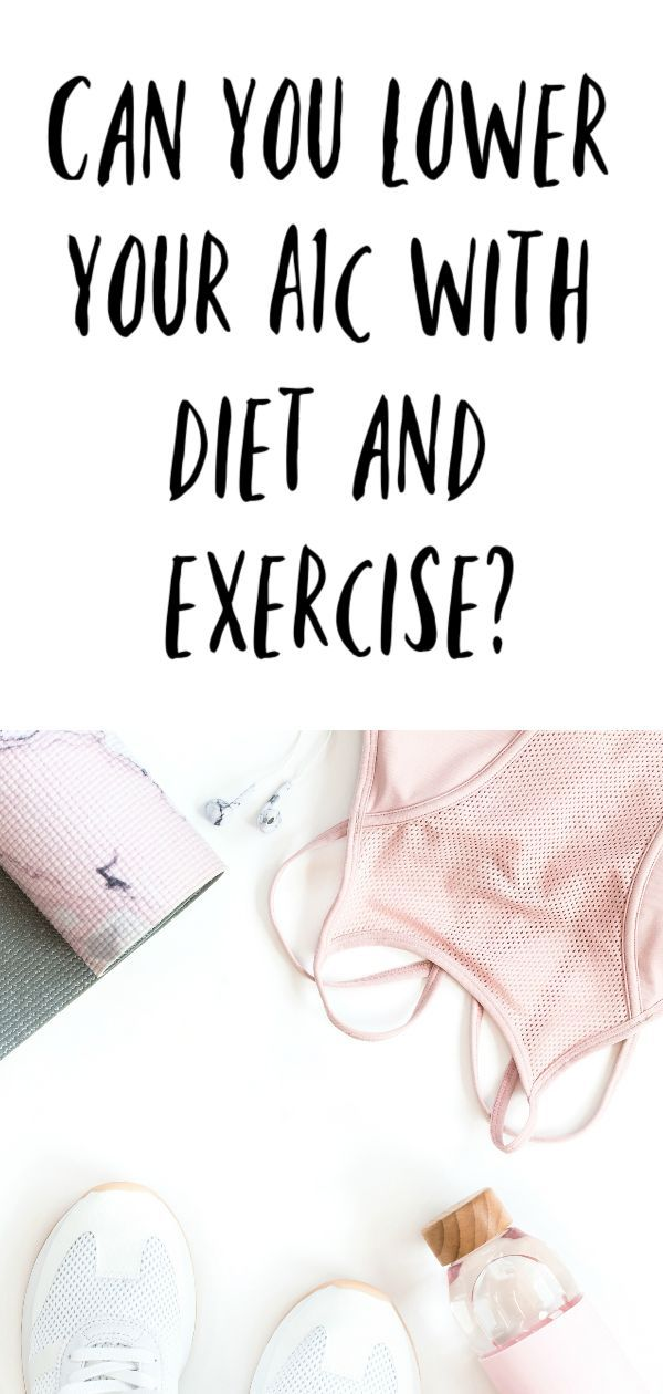 Can You Lower A1c With Diet And Exercise Diet Exercise Healthylifestyle Lower A1c Exercise Prevent Diabetes
