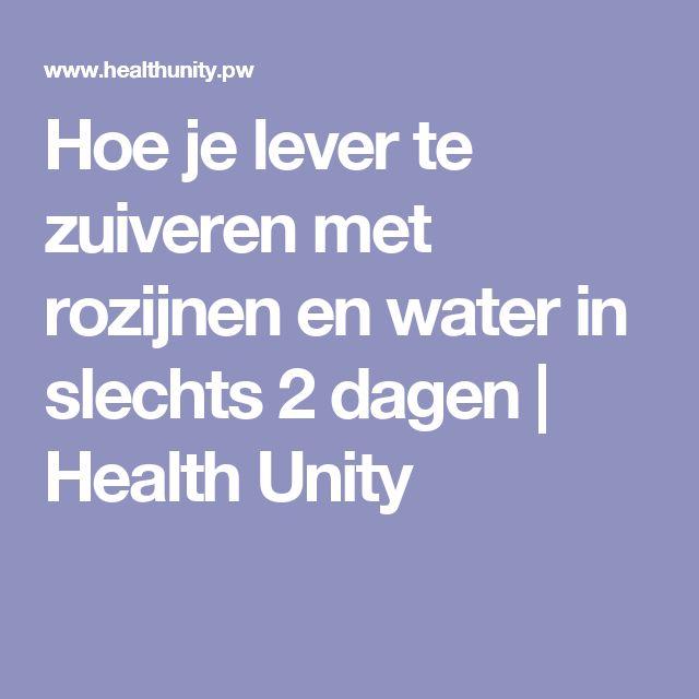 Hoe je lever te zuiveren met rozijnen en water in slechts 2 dagen | Health Unity