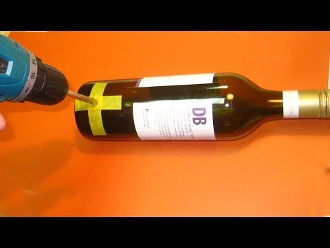 Easy! How to drill a hole in a Wine Bottle - YouTube