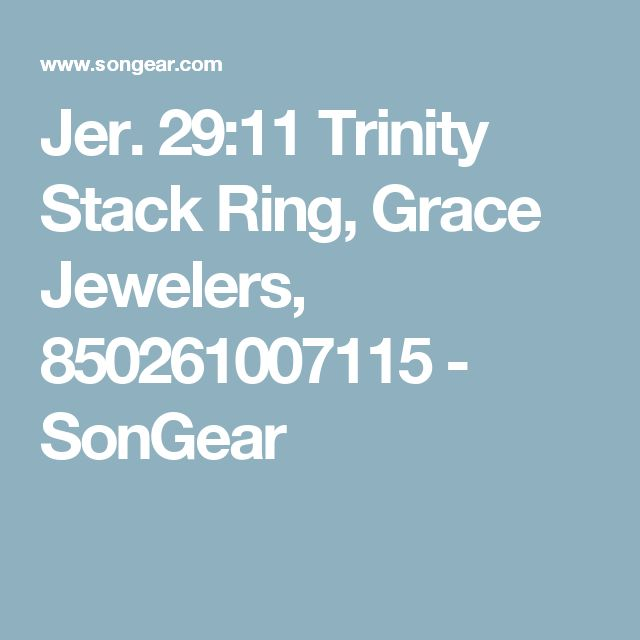 Jer. 29:11 Trinity Stack Ring, Grace Jewelers, 850261007115 - SonGear