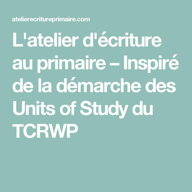 L'atelier d'écriture au primaire – Inspiré de la démarche des Units of Study du TCRWP