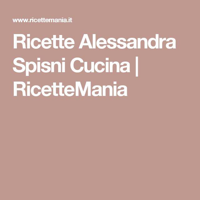 Ricette Alessandra Spisni Cucina | RicetteMania